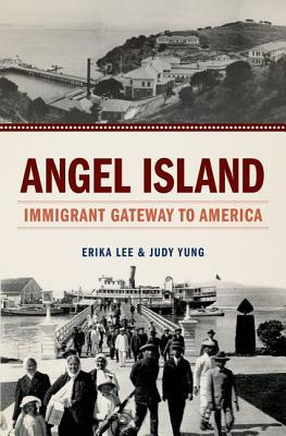 Angel Island By Lee, Erika/ Yung, Judy