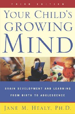 Your Child's Growing Mind By Healy, Jane M.